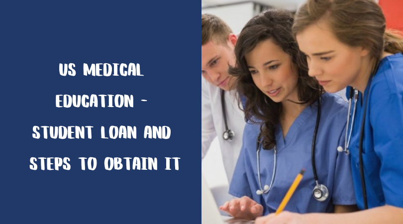US Medical Education - Student Loan and Steps to Obtain It